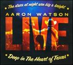Aaron Watson - Deep in the Heart of Texas [LIVE]