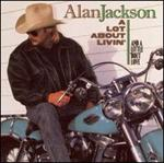 Alan Jackson - A Lot About Livin\' (And a Little \'Bout Love)