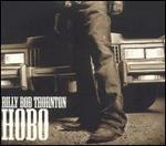 Billy Bob Thornton - Hobo