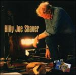 Billy Joe Shaver -Live at Billy Bob\'s Texas