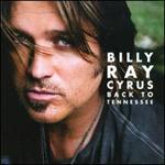 Billy Ray Cyrus - Back To Tennessee