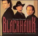 Blackhawk - Strong Enough