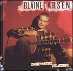 Blaine Larsen - Off To Join The World