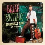 Brian Setzern - Rockabilly Riot All Original