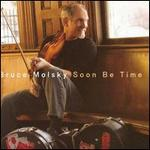 Bruce Molsky - Soon Be Time