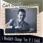 Carl Butler - I Wouldn\'t Change You If I Could