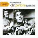 Carl Perkins - Playlist: The Very Best of