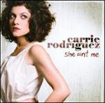Carrie Rodriguez - She Ain\'t Me