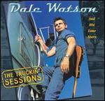 Dale Watson - The Truckin\' Sessions
