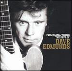 Dave Edmunds - From Small Things: Best of