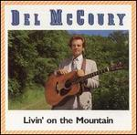 Del McCoury - Livin\' on the Mountain