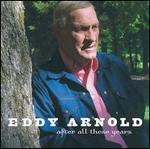 Eddy Arnold - After All These Years