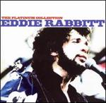 Eddie Rabbitt - Platinum Collection [REMASTERED]