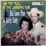 Hal Lone Pine & Betty Cody - On the Trail of the Lonesome Pine