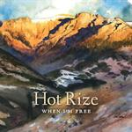 Hot Rize - When I\'m Free