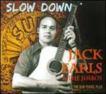 Jack Earls - Slow Down - The Sun Years, Plus