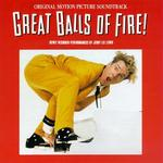 Jerry Lee Lewis - Great Balls Of Fire: Original Motion Picture Soundtrack