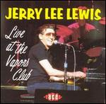 Jerry Lee Lewis - Live at the Vapors Club [LIVE]