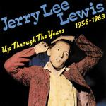 Jerry Lee Lewis - Up Through the Years, 1958-1963