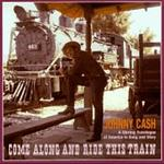 Johnny Cash - Come Along and Ride This Train [BOX SET]