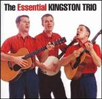 Kingston Trio - The Essential [REMASTERED]