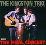 Kingston Trio - Nick, Bob & John: The Final Concert [LIVE]