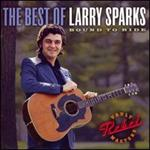 Larry Sparks - The Best of : Bound to Ride