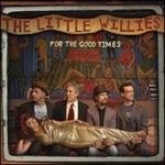 Little Willies - For the Good Times