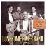 Lonesome River Band - Best of the Sugar Hill Years
