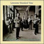 Lonesome Standard Time - Mighty Lonesome