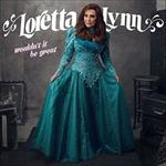 Loretta Lynn - Wouldn\'t It Be Great [VINYL]