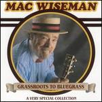 Mac Wiseman - Grassroots to Bluegrass