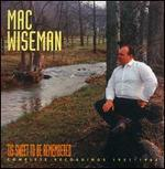 Mac Wiseman - \'Tis Sweet to Be Remembered: Complete Recordings 1951-1964 (Box)