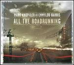 Mark Knopfler, Emmylou Harris - All the Road Running