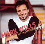 Mark Wills - Crowd Goes Wild