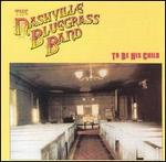 Nashville Bluegrass Band - To Be His Child