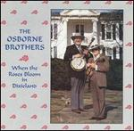 Osborne Brothers - When the Rose Bloom in Dixieland