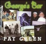 Pat Green - George\'s Bar