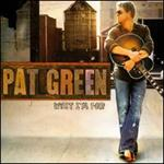 Pat Green - What I\'m For