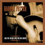 Radney Foster - Are You Ready for the Big Show? [EXTRA TRACKS] [LIVE]