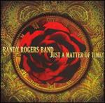 Randy Rogers Band - Just A Matter Of Time