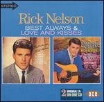 Rick Nelson - Best Always / Love and Kisses