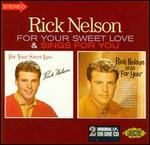 Rick Nelson - For Your Sweet Love / Sings For You