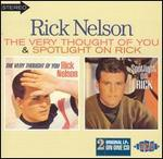 Rick Nelson - Very Thought of You / Spotlight on Rick