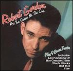 Robert Gordon - Are You Gonna Be the One?
