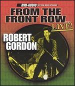 Robert Gordon - From the Front Row Live