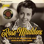 Rose Maddox - Little Songs Of Heartache: Singles As & Bs 1959-1962