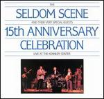 Seldom Scene - 15th Anniversary Celebration [LIVE]