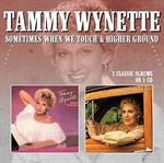 Tammy Wynette - Sometimes When We Touch / Higher Ground