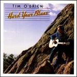Tim O\'Brien - Hard Year Blues